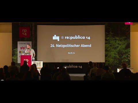 re:publica 2014 - 24. netzpolitischer Abend des Digitale Gesellschaft e.V. on YouTube