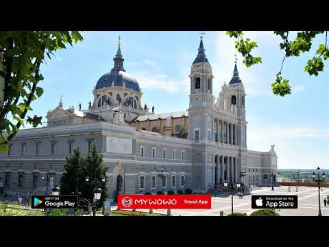 Almudena Cathedral – Exterior – Madrid – Audio Guide – MyWoWo Travel App