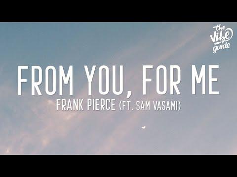 Frank Pierce - From You For Me  ft Sam Vasami