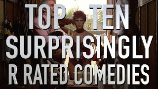 Top 10 Surprisingly R-Rated Comedies (Quickie)