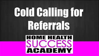 COLD CALLING  PART 1 INTRO (Home Health Marketing and Homecare Marketing)