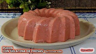 PUDIN RÁPIDO CON GELATINA DE FRESAS SIN COCINAR NADA Fácil y Delicioso