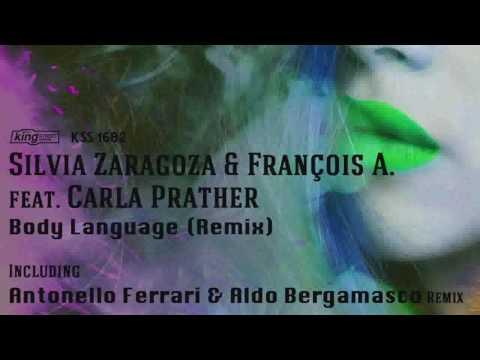 Silvia Zaragoza & Francois A  Ft Carla Prather - Body Language (Ferrari &  Bergamasco Mix)