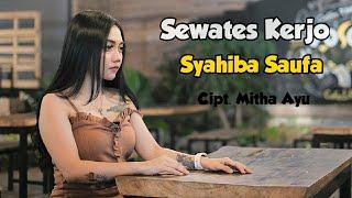 Sewates Kerjo - Syahiba Saufa  (Official Music Video)