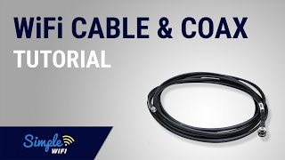 How to: WiFi Cables & Connector Tutorial For What To Use And When