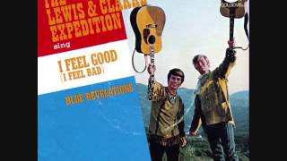The Lewis and Clarke Expedition - I Feel Good (I Feel Bad) (1967)
