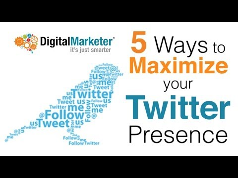 5 Ways to Maximize your Twitter Presence