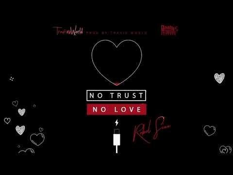 Rebel Sixx x Travis World - No Trust No Love (Official Audio)
