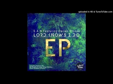 S.A.N feat. Darian Crouse - Lord Knows I Do (feat. Darian Crouse) [Original Instrumental Taste].