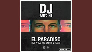 El Paradiso (feat. Armando, Jimmi The Dealer) (DJ Antoine vs. Mad Mark 2k18 Mix)