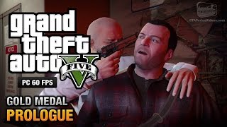 GTA 5 PC - Prologue [Gold Medal Guide - 1080p 60fps]