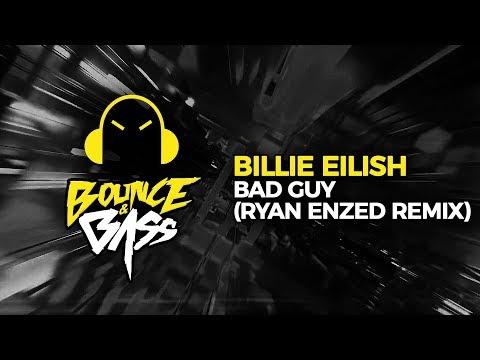Billie Eilish - Bad Guy (Ryan Enzed Remix)
