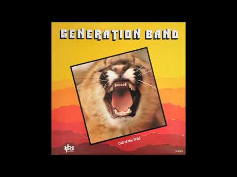 """Generation Band: """"Call Of The Wild"""""""