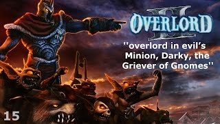 Overlord II - Episode 15 - overlord in evil's Minion, Darky, the Griever of Gnomes