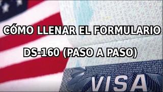 Cómo llenar el formulario DS-160 (VISA B1/B2) Paso a Paso