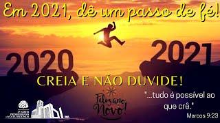 ???? Live da Virada 31/12/2020 - Dê um passo de fé!