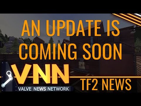 A TF2 Update is Coming Soon - TFNN #3