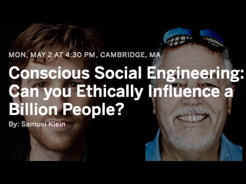 """""""Conscious"""" Social Engineering: Ethically Influencing a Billion People?"""