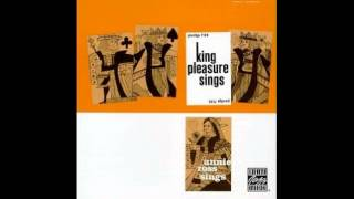 King Pleasure - What can I say (After I say I