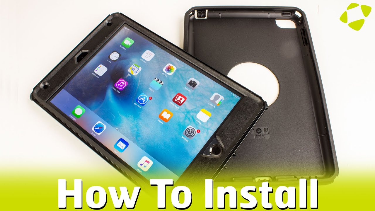 How To Install OtterBox Defender Case On The iPad Mini 4