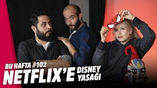 DISNEY, NETFLIX'İ YASAKLADI // Bu Hafta #102