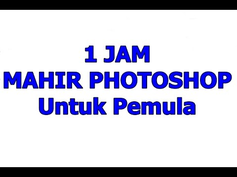 1 Jam Mahir Photoshop Khusus Untuk Pemula