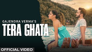 Tera Ghata | Gajendra Verma Ft. Karishma Sharma | Vikram Singh | Official Video