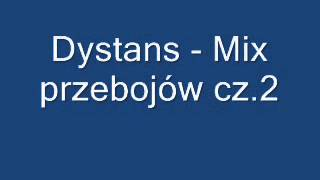 Dystans - Mix przebojów cz.2