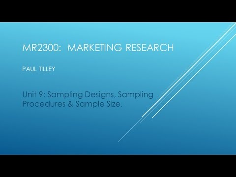 Unit 9 - Marketing Research: The Sampling Process