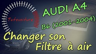 Filtre à Air - Comment le changer ? - Audi A4 (B6 & B7)