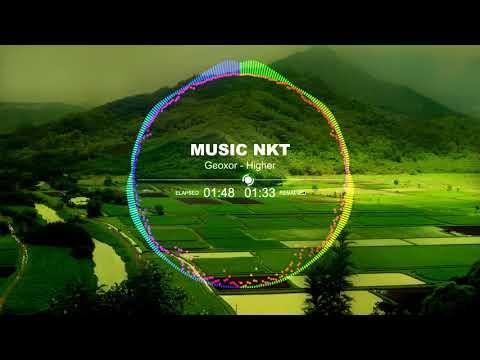 Geoxor - Higher [NCS Release]| Music NKT