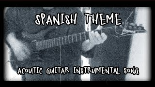 Spanish Theme - acoutic guitar instrumental song