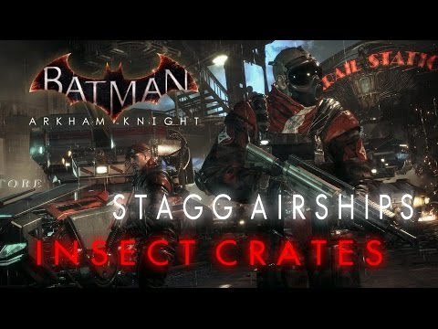 Batman Arkham Knight Stagg Enterprises Airships Breakable Objects Insect Crates Locations