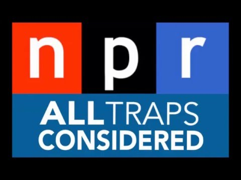 NPR: All Traps Considered