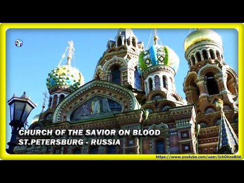 🔴 Church of the Savior on Blood • Auferstehungskirche • ST. PETERSBURG | RUSSIA • TRAVEL • GUIDE