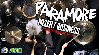 Paramore - Misery Business (Overplayed Drum Cover) - Kye Smith [4K]