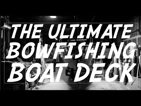 How To Build A Bowfishing Boat