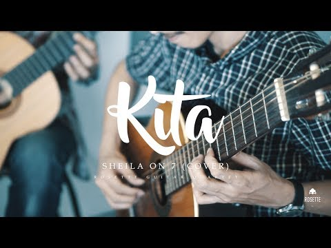Sheila on 7 - Kita (Cover) by Rosette Guitar Quartet