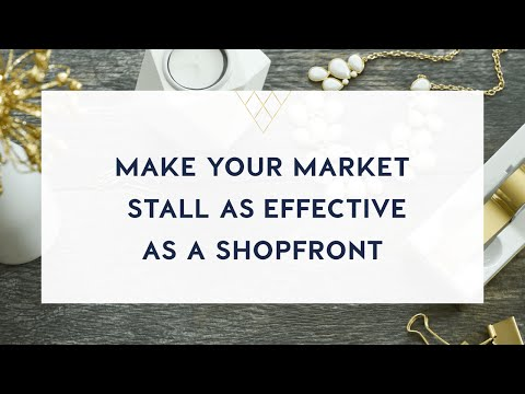 How To Make Your Market Stall As Effective As A Retail Shopfront