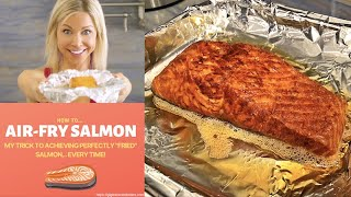 HOW TO AIR FRY SALMON PERFECTLY EVERY SINGLE TIME! GUARANTEED!!!