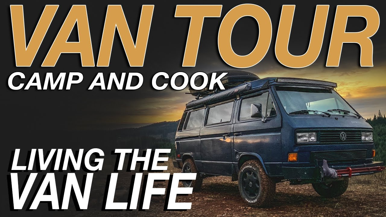 Van Tour - Camp and Cook - Living The Van Life