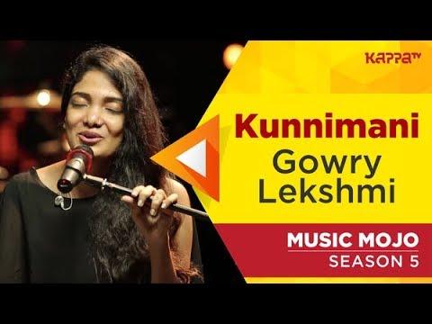 Kunnimani - Gowry Lekshmi - Music Mojo Season 5 - Kappa TV