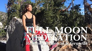 Release, Renewal and Growth - Sagittarius Full Moon Meditation June 2018