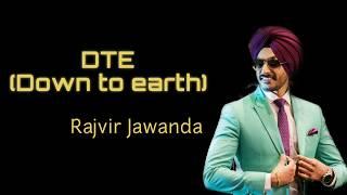 DTE | Down To Earth (Lyrics) | Rajvir Jawanda | Punjabi song 2019