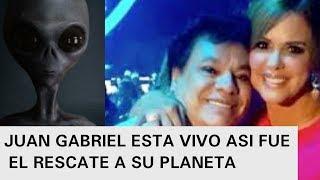 JUAN GABRIEL ESTA VIVO EL RESCATE EXTRATERRESTRE DEL ALMA