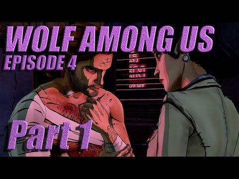 The Wolf Among Us - Let's Play with Spinningmantis & Squirt - EP 4 Part 1 - BUSTED UP - Spoilers