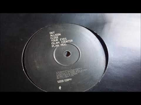 Dot Allison ‎- Close Your Eyes (Slam Counter Plan Mix)