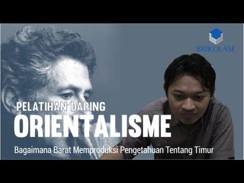 Orientalisme: Bagaimana Barat Memproduksi Pengetahuan tentang Timur