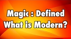 MTG - Magic Defined - Modern: What is the Modern format in Magic: The Gathering?