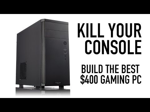 kill-your-console:-build-a-$400-gaming-pc